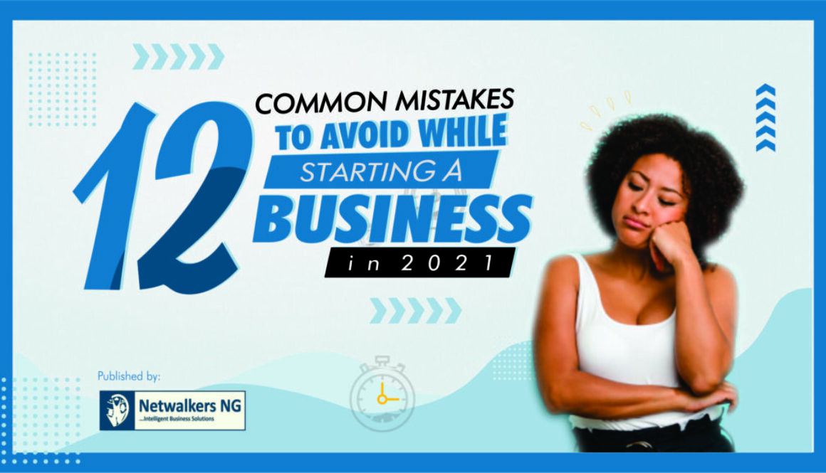 12 Common Mistakes to Avoid While Starting a Business in 2021