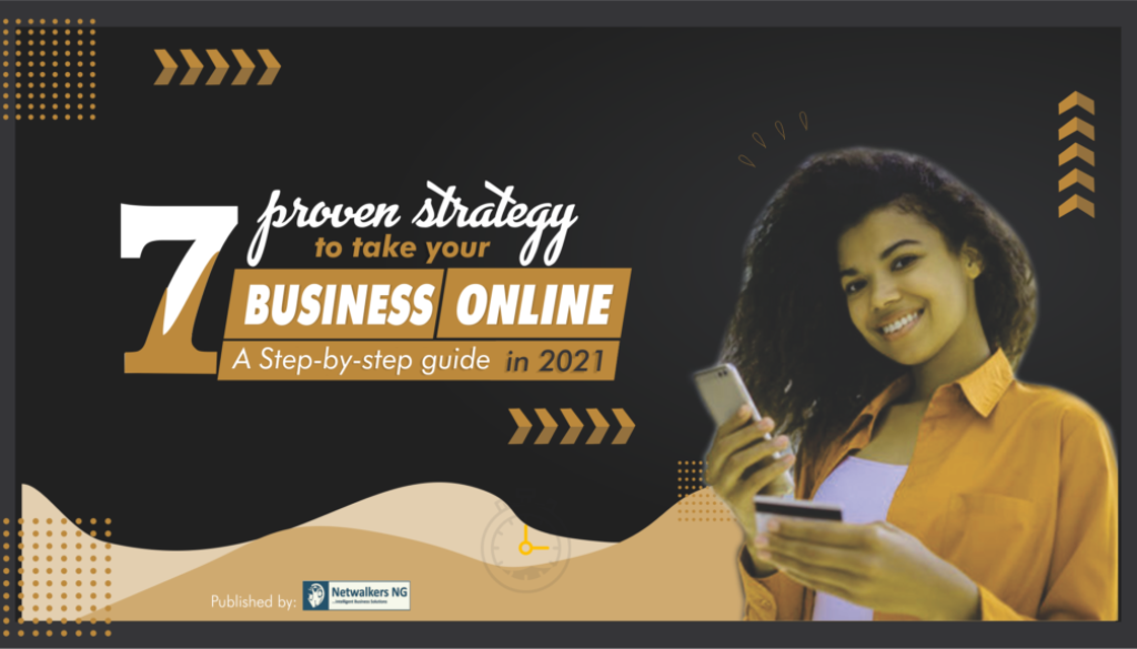 7 proven strategy to take your business online in 2021: A Step-by-step guide